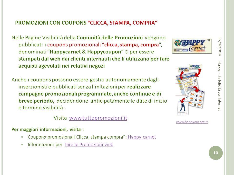 PROMOZIONI CON COUPONS CLICCA, STAMPA, COMPRA Nelle Pagine Visibilità della Comunità delle Promozioni vengono pubblicati i coupons promozionali clicca