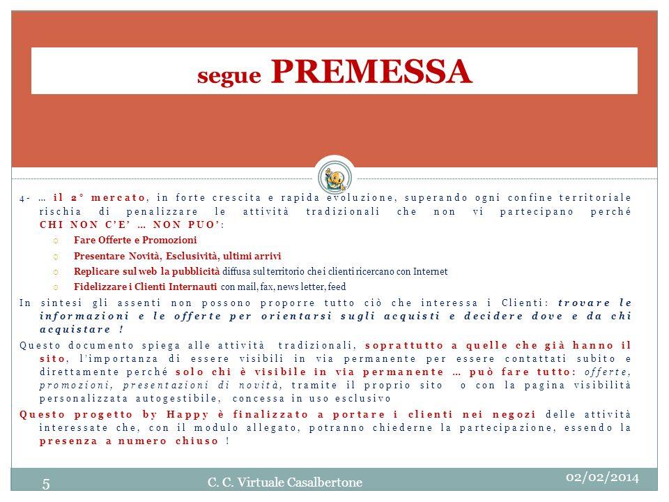 segue PREMESSA 4- … il 2° mercato, in forte crescita e rapida evoluzione, superando ogni confine territoriale rischia di penalizzare le attività tradi