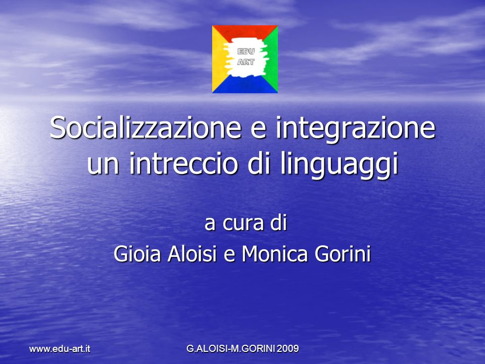www.edu-art.itG.ALOISI-M.GORINI 2009 Quale apprendimento.
