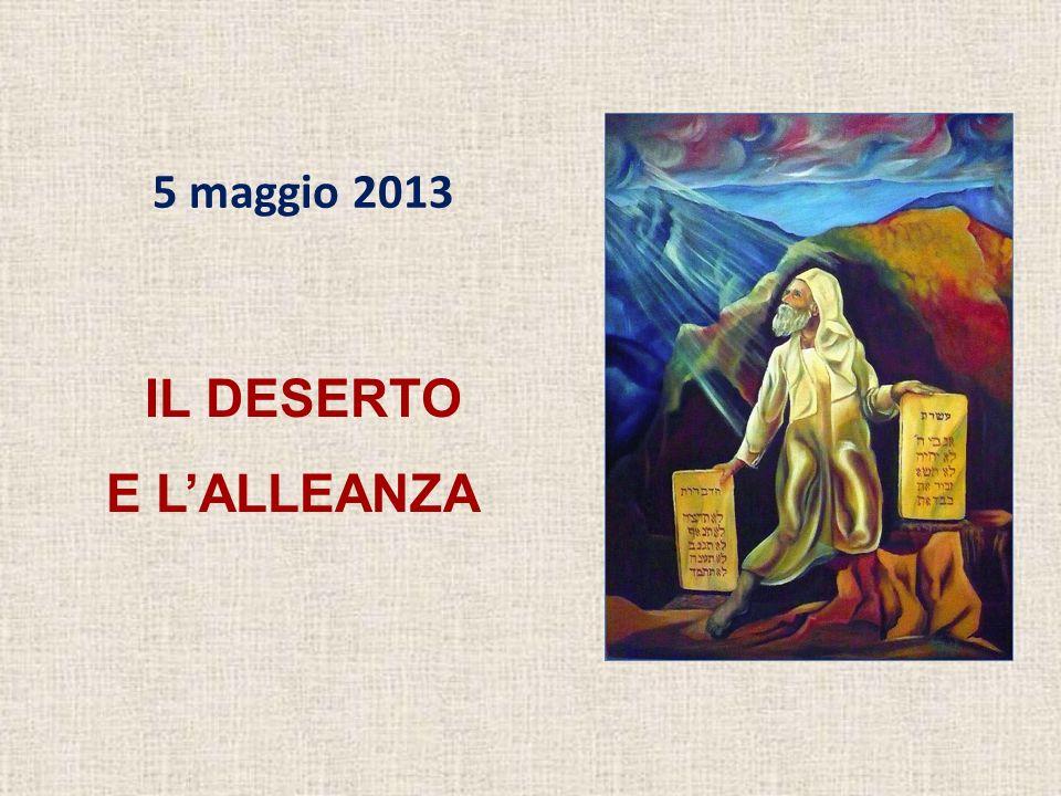 5 maggio 2013 IL DESERTO E LALLEANZA