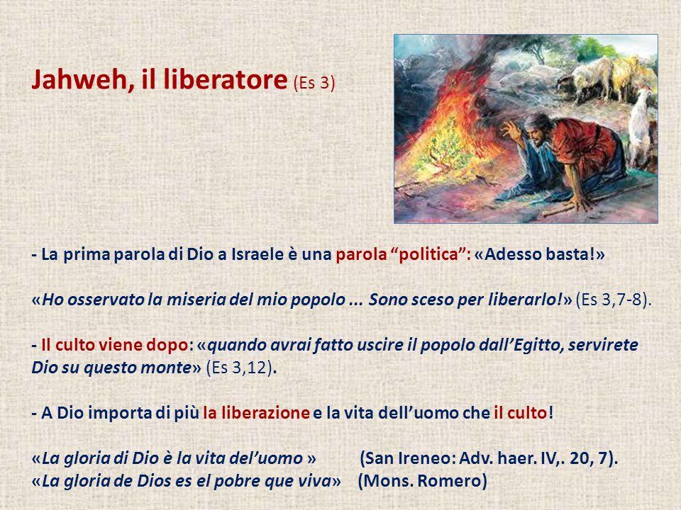 Jahweh, il liberatore (Es 3) - La prima parola di Dio a Israele è una parola politica: «Adesso basta!» «Ho osservato la miseria del mio popolo... Sono