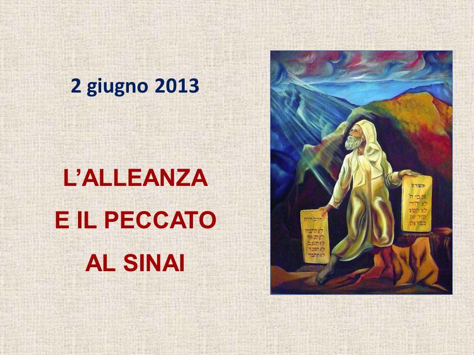 2 giugno 2013 LALLEANZA E IL PECCATO AL SINAI