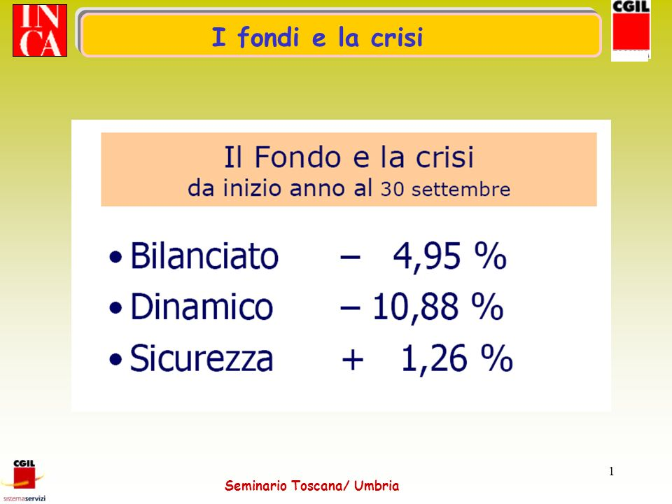 Seminario Toscana/ Umbria 1 I fondi e la crisi