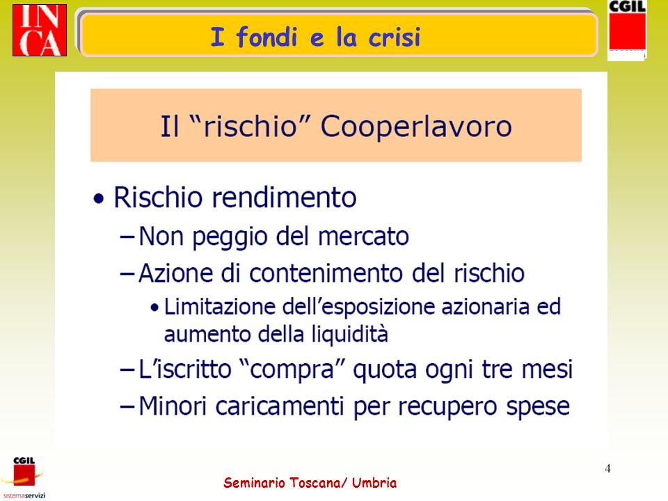 Seminario Toscana/ Umbria 5 I fondi e la crisi