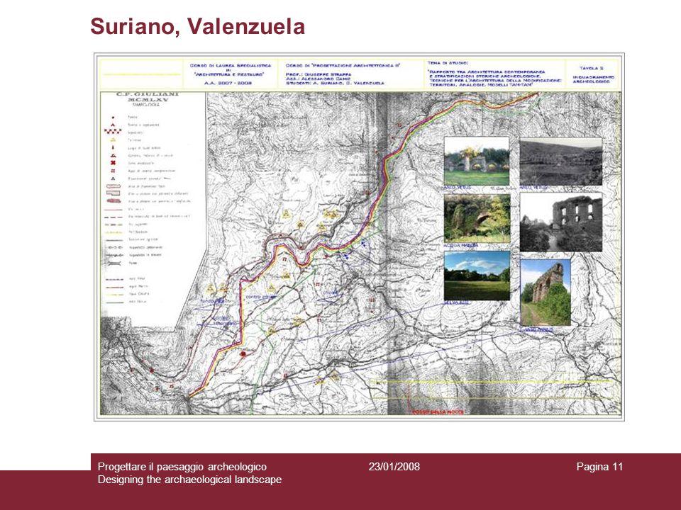 23/01/2008Progettare il paesaggio archeologico Designing the archaeological landscape Pagina 11 Suriano, Valenzuela