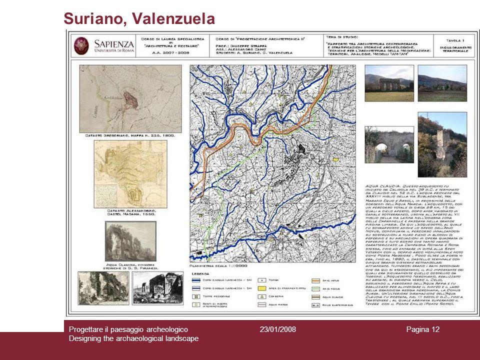 23/01/2008Progettare il paesaggio archeologico Designing the archaeological landscape Pagina 12 Suriano, Valenzuela