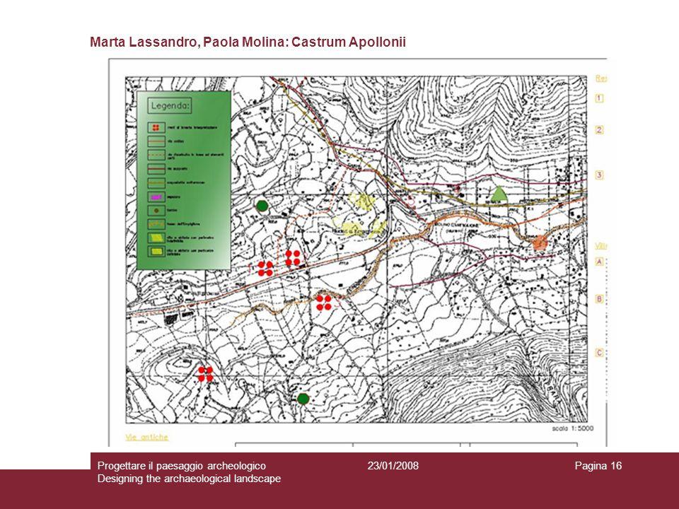 23/01/2008Progettare il paesaggio archeologico Designing the archaeological landscape Pagina 16 Marta Lassandro, Paola Molina: Castrum Apollonii