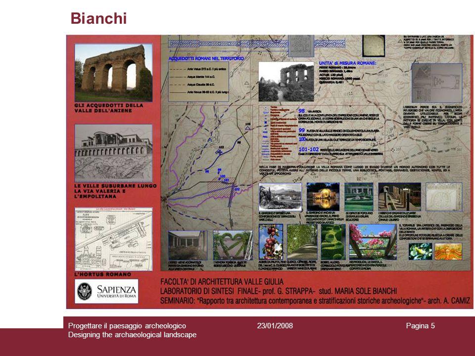23/01/2008Progettare il paesaggio archeologico Designing the archaeological landscape Pagina 5 Bianchi