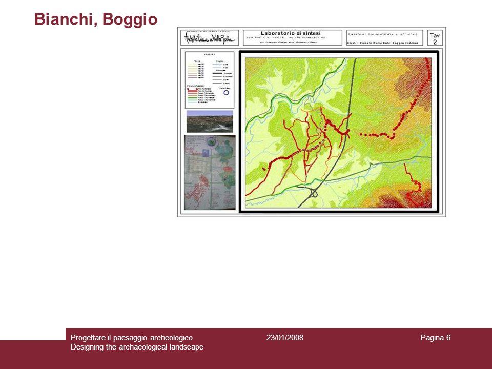23/01/2008Progettare il paesaggio archeologico Designing the archaeological landscape Pagina 6 Bianchi, Boggio