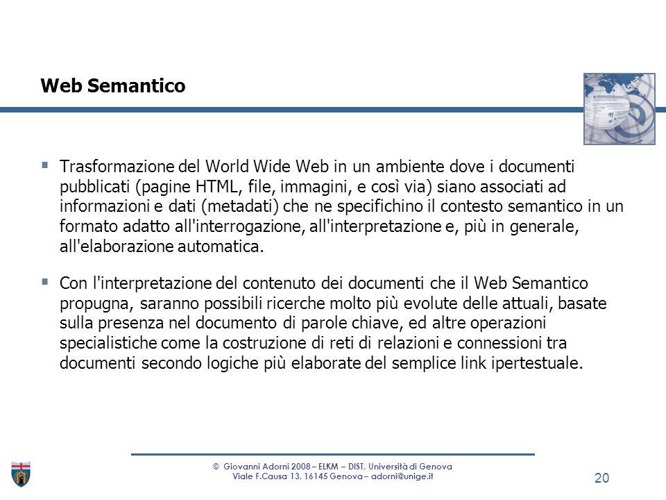 Trasformazione del World Wide Web in un ambiente dove i documenti pubblicati (pagine HTML, file, immagini, e così via) siano associati ad informazioni