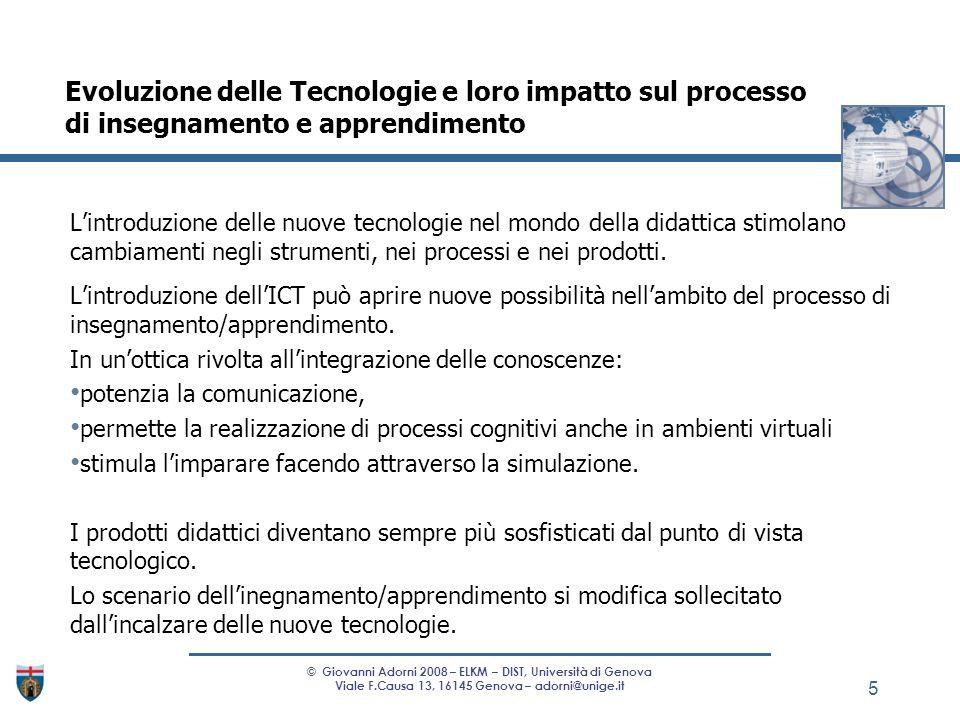 Lintroduzione delle nuove tecnologie nel mondo della didattica stimolano cambiamenti negli strumenti, nei processi e nei prodotti. Lintroduzione dellI