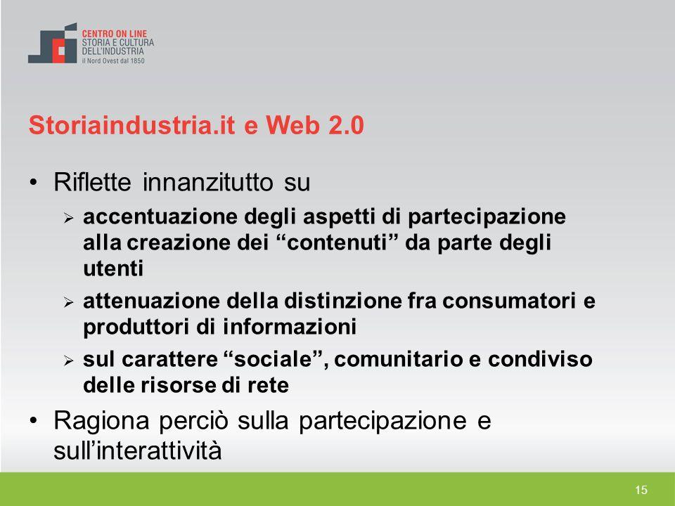 15 Riflette innanzitutto su accentuazione degli aspetti di partecipazione alla creazione dei contenuti da parte degli utenti attenuazione della distin