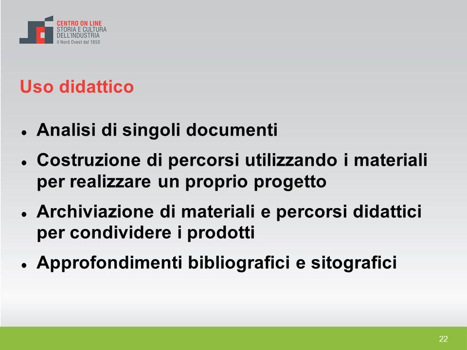22 Analisi di singoli documenti Costruzione di percorsi utilizzando i materiali per realizzare un proprio progetto Archiviazione di materiali e percor