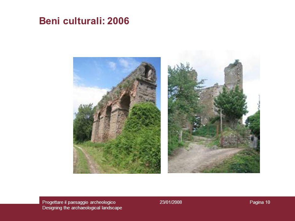 23/01/2008Progettare il paesaggio archeologico Designing the archaeological landscape Pagina 10 Beni culturali: 2006