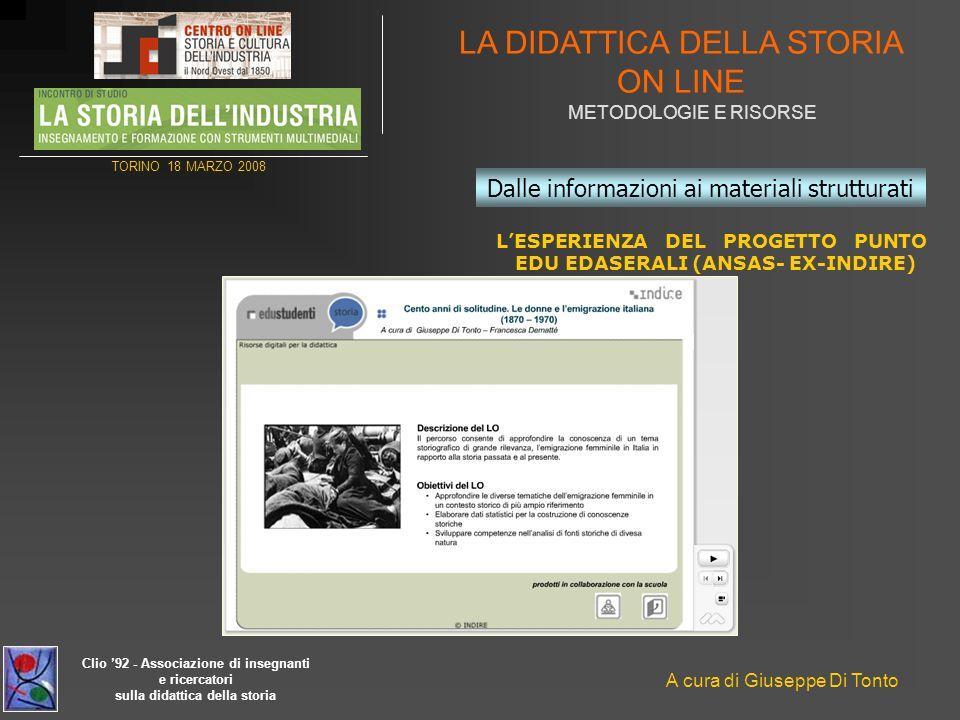 Clio 92 - Associazione di insegnanti e ricercatori sulla didattica della storia LA DIDATTICA DELLA STORIA ON LINE METODOLOGIE E RISORSE A cura di Gius