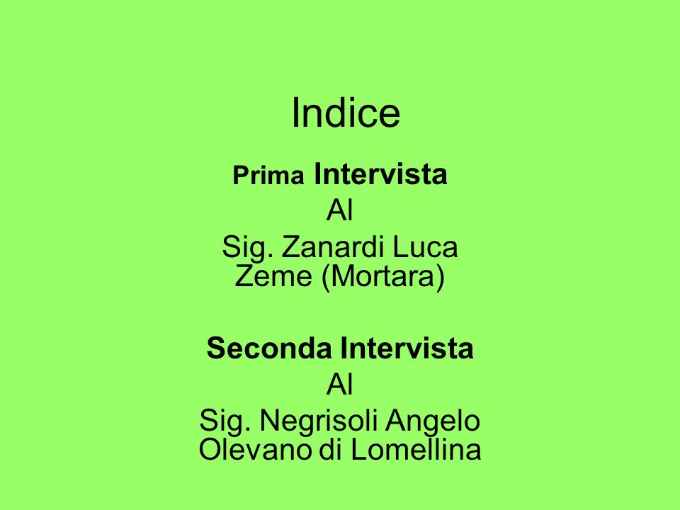 Indice Prima Intervista Al Sig. Zanardi Luca Zeme (Mortara) Seconda Intervista Al Sig.