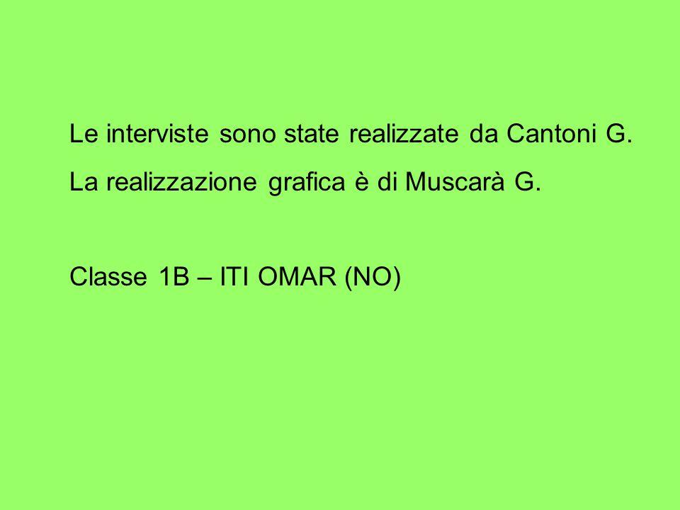 Le interviste sono state realizzate da Cantoni G. La realizzazione grafica è di Muscarà G.