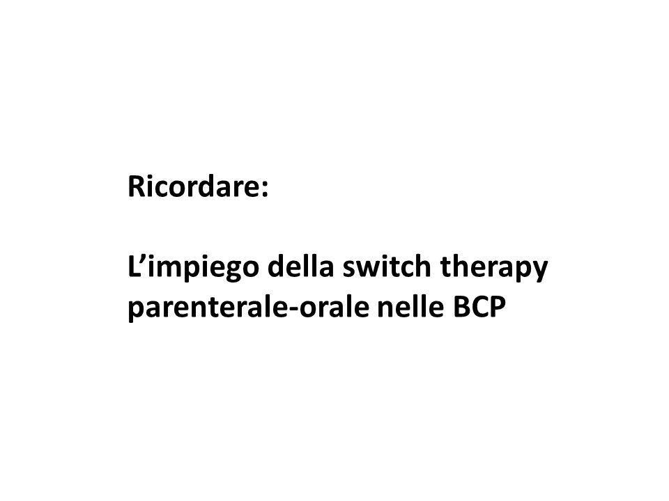 Ricordare: Limpiego della switch therapy parenterale-orale nelle BCP