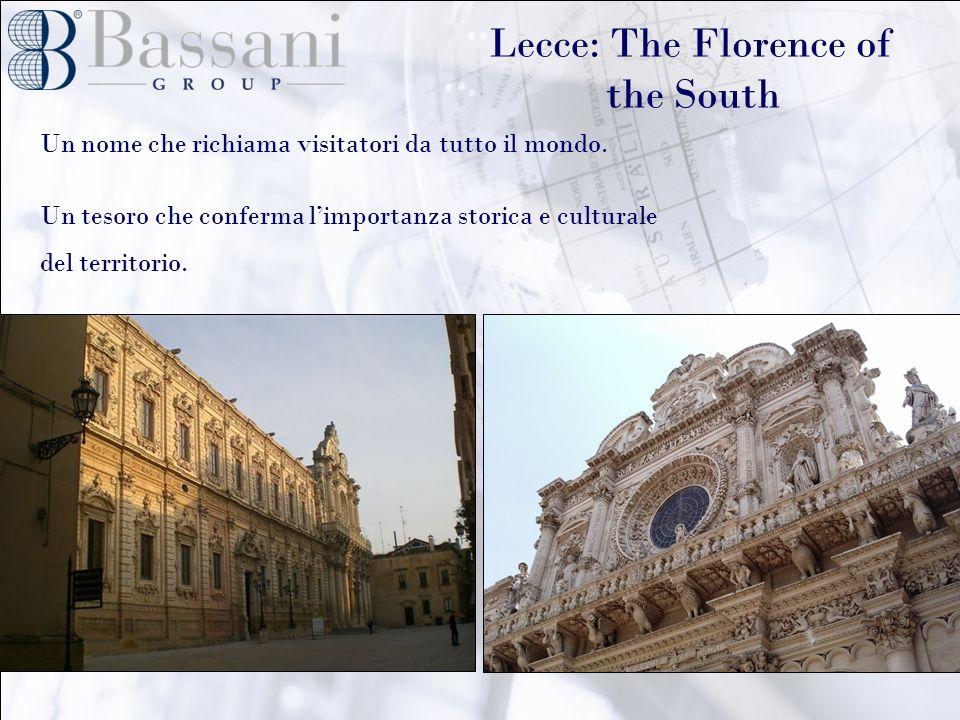 Lecce: The Florence of the South Un nome che richiama visitatori da tutto il mondo.