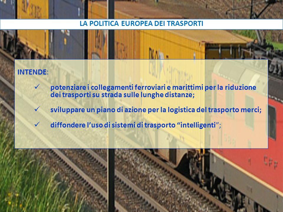 INTENDE: potenziare i collegamenti ferroviari e marittimi per la riduzione dei trasporti su strada sulle lunghe distanze; sviluppare un piano di azion