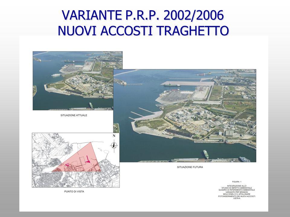 VARIANTE P.R.P. 2002/2006 NUOVI ACCOSTI TRAGHETTO VARIANTE P.R.P. 2002/2006 NUOVI ACCOSTI TRAGHETTO