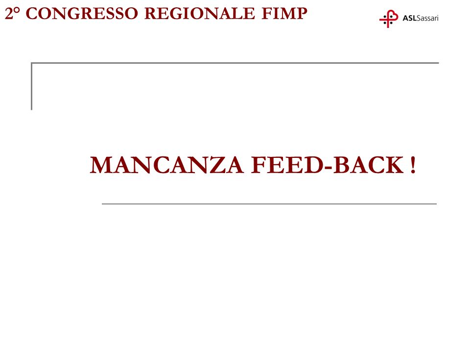 2° CONGRESSO REGIONALE FIMP MANCANZA FEED-BACK !