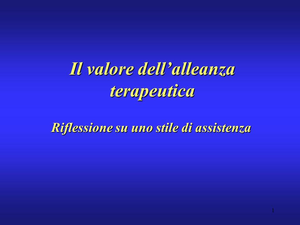 1 Il valore dellalleanza terapeutica Riflessione su uno stile di assistenza