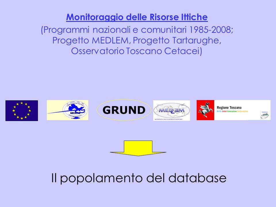 Il popolamento del database Monitoraggio delle Risorse Ittiche (Programmi nazionali e comunitari 1985-2008; Progetto MEDLEM, Progetto Tartarughe, Osse