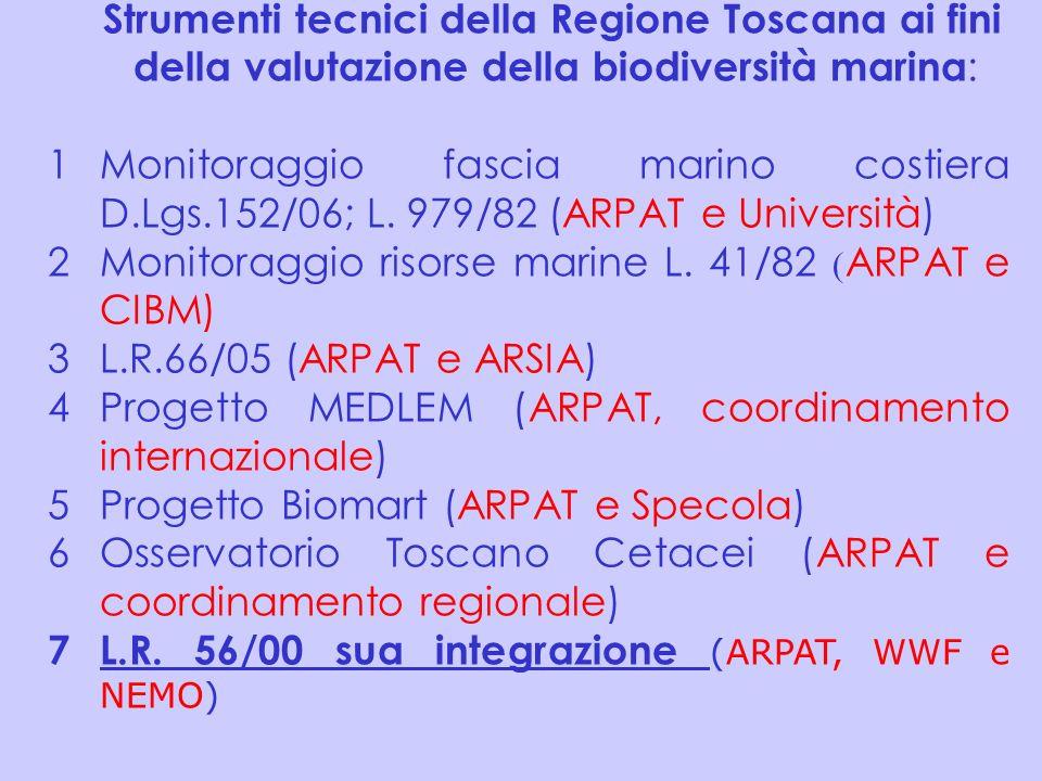 Strumenti tecnici della Regione Toscana ai fini della valutazione della biodiversità marina : 1Monitoraggio fascia marino costiera D.Lgs.152/06; L. 97