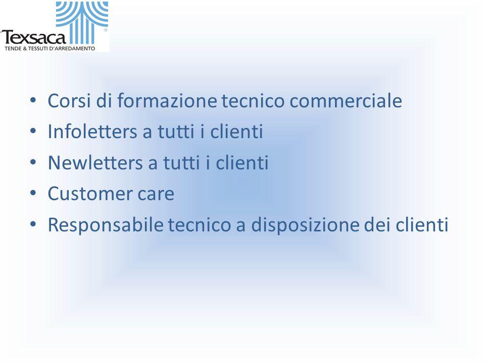 Corsi di formazione tecnico commerciale Infoletters a tutti i clienti Newletters a tutti i clienti Customer care Responsabile tecnico a disposizione dei clienti