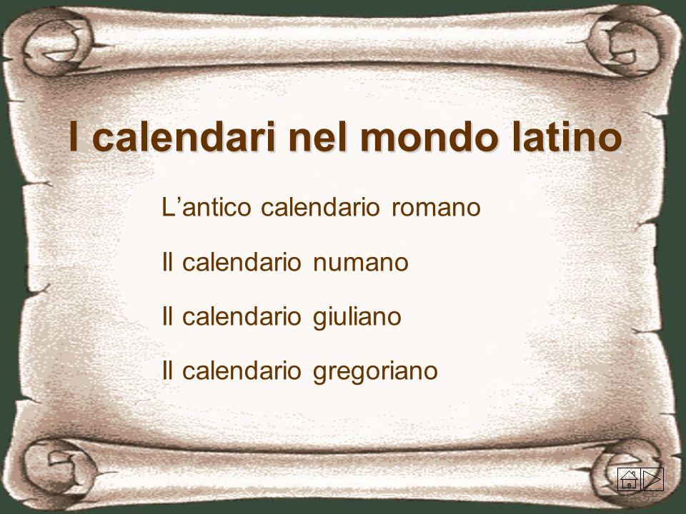 Lantico calendario romano L antico calendario romano era costituito da 10 mesi per un totale di 304 giorni.