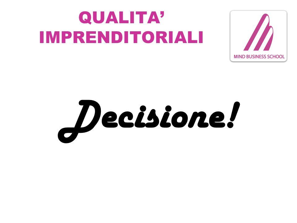 QUALITA IMPRENDITORIALI Decisione!