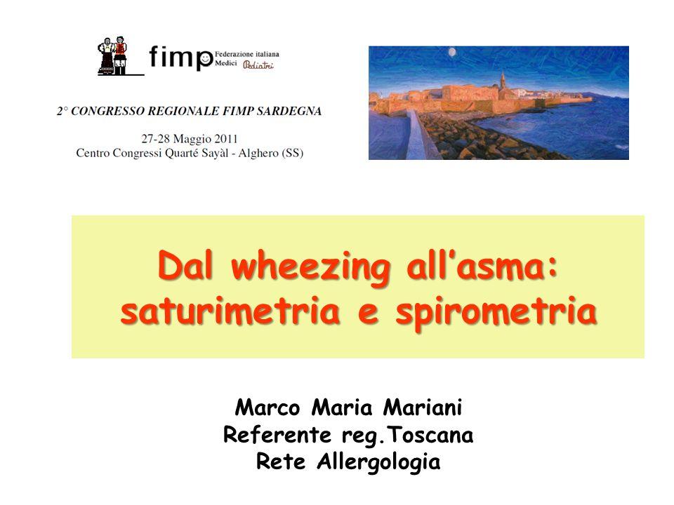 Dal wheezing allasma: saturimetria e spirometria Marco Maria Mariani Referente reg.Toscana Rete Allergologia