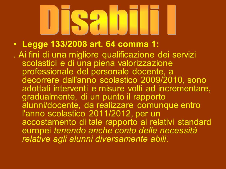 Legge 133/2008 art. 64 comma 1:.