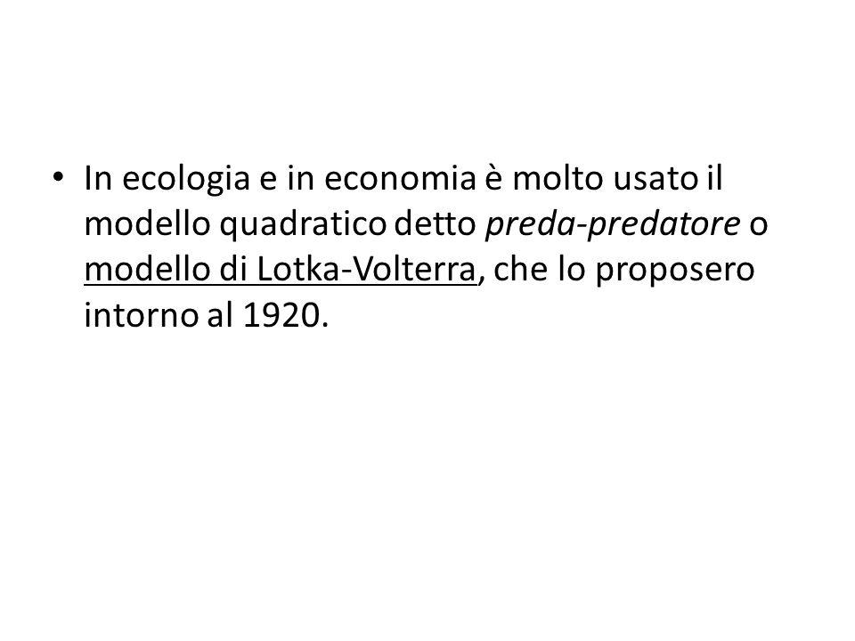 In ecologia e in economia è molto usato il modello quadratico detto preda-predatore o modello di Lotka-Volterra, che lo proposero intorno al 1920.
