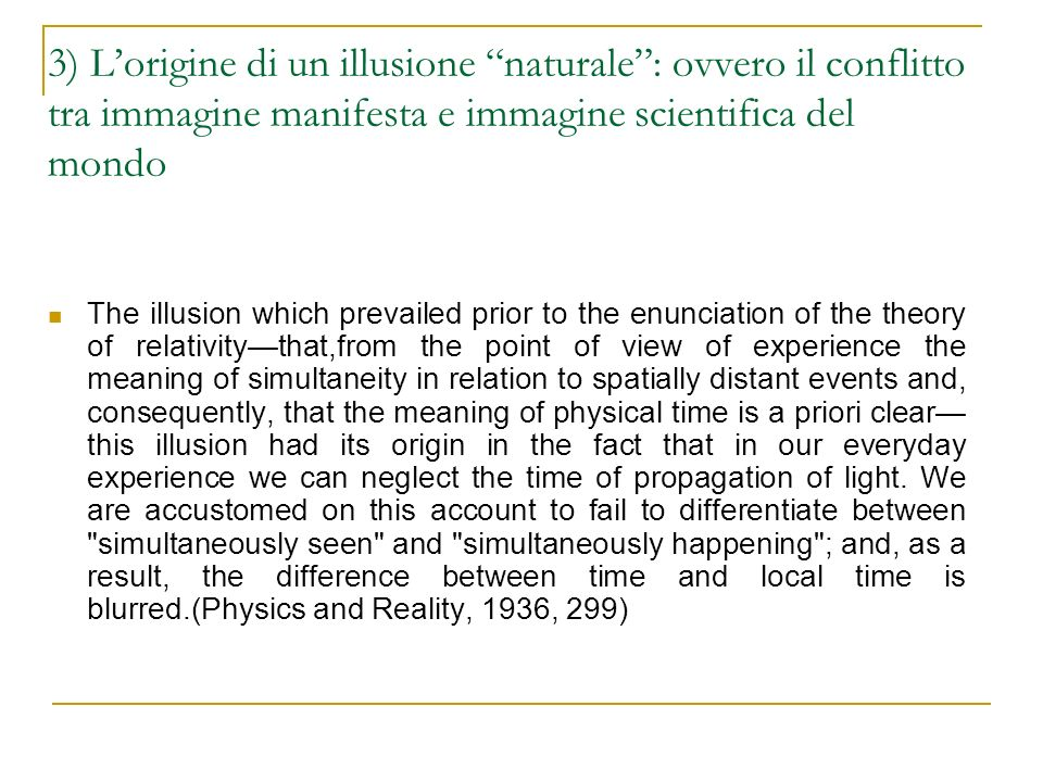 3) Lorigine di un illusione naturale: ovvero il conflitto tra immagine manifesta e immagine scientifica del mondo The illusion which prevailed prior t