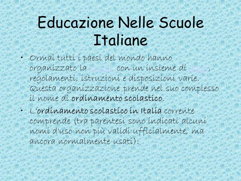 Educazione Nelle Scuole Italiane Ormai tutti i paesi del mondo hanno organizzato la scuola con un insieme di leggi, regolamenti, istruzioni e disposiz