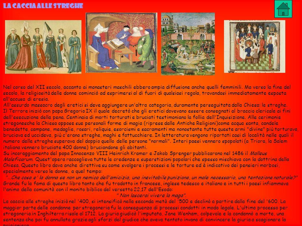 LA CACCIA ALLE STREGHE Nel corso del XII secolo, accanto ai monasteri maschili ebbero ampia diffusione anche quelli femminili. Ma verso la fine del se