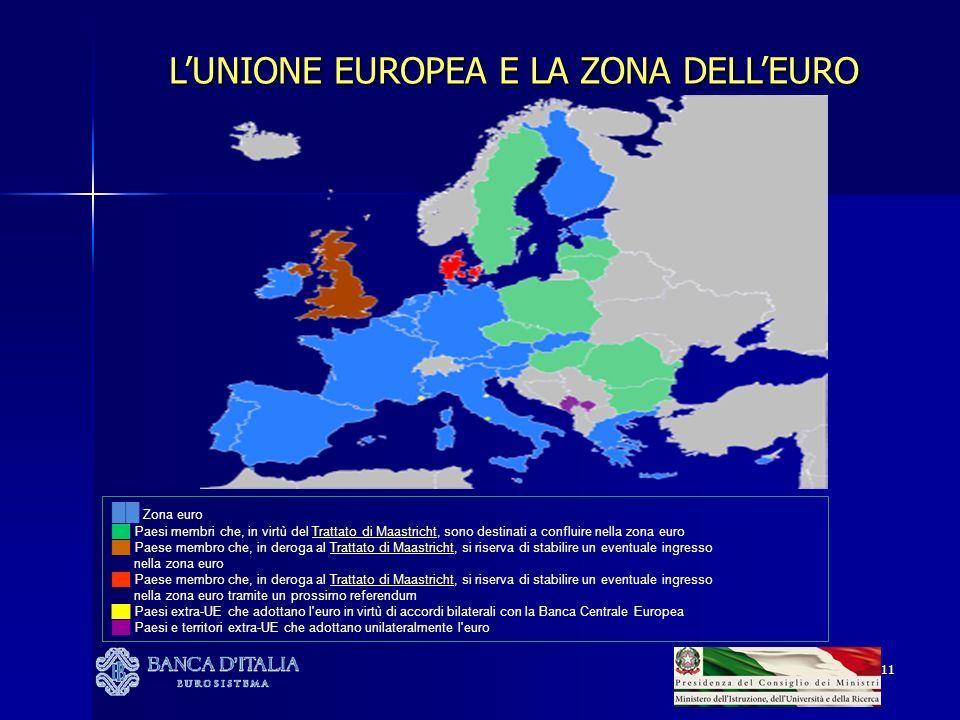 11 Zona euro Paesi membri che, in virtù del Trattato di Maastricht, sono destinati a confluire nella zona euroTrattato di Maastricht Paese membro che,