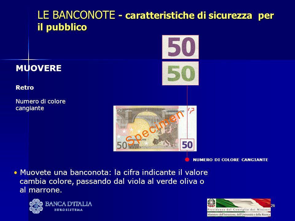 26 NUMERO DI COLORE CANGIANTE LE BANCONOTE - caratteristiche di sicurezza per il pubblico MUOVERE Retro Numero di colore cangiante Muovete una bancono