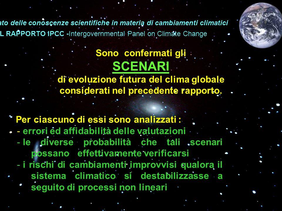 Sono confermati gli SCENARI di evoluzione futura del clima globale considerati nel precedente rapporto.