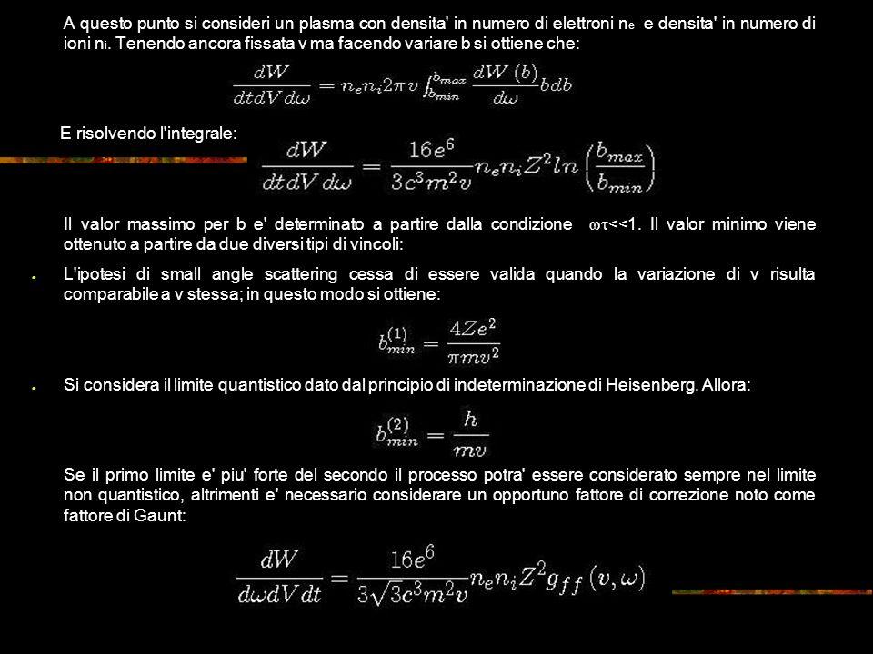 A questo punto si consideri un plasma con densita in numero di elettroni n e e densita in numero di ioni n i.