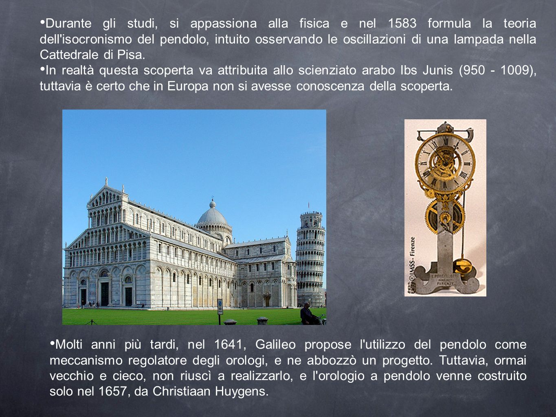 Durante gli studi, si appassiona alla fisica e nel 1583 formula la teoria dell'isocronismo del pendolo, intuito osservando le oscillazioni di una lamp