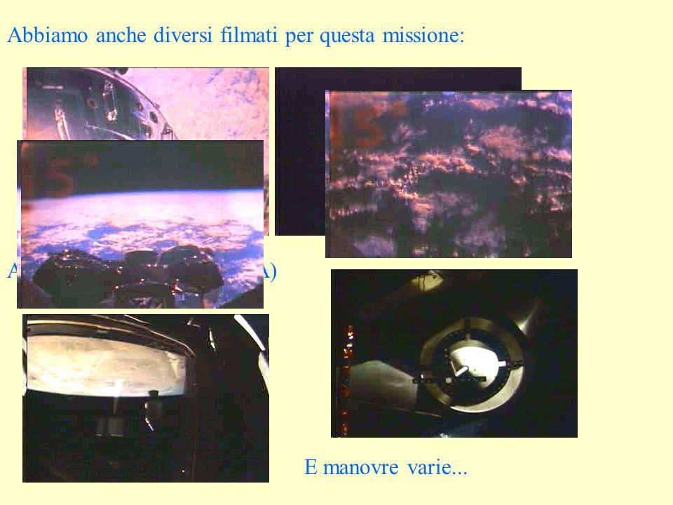 Abbiamo anche diversi filmati per questa missione: Attività ExtraVeicolare (EVA) E manovre varie...