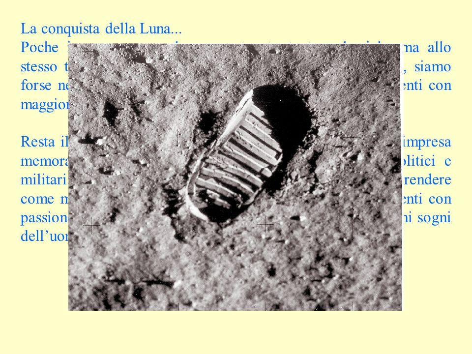 La conquista della Luna...