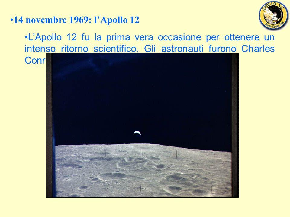 14 novembre 1969: lApollo 12 LApollo 12 fu la prima vera occasione per ottenere un intenso ritorno scientifico.