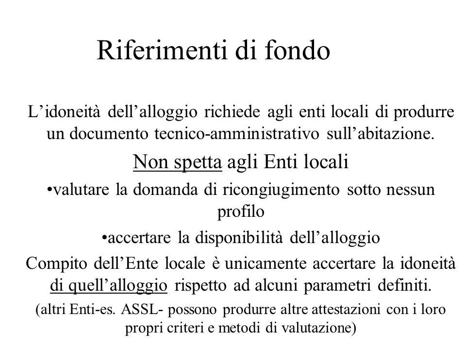 Riferimenti di fondo Lidoneità dellalloggio richiede agli enti locali di produrre un documento tecnico-amministrativo sullabitazione. Non spetta agli