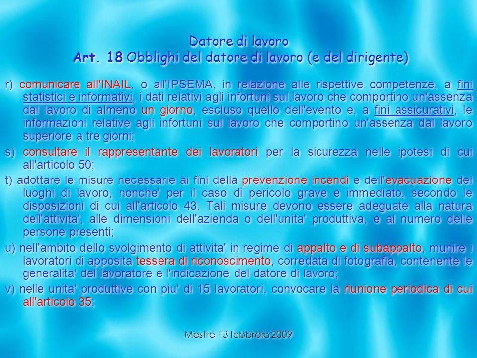 Mestre 13 febbraio 2009 r) comunicare all'INAIL, o all'IPSEMA, in relazione alle rispettive competenze, a fini statistici e informativi, i dati relati