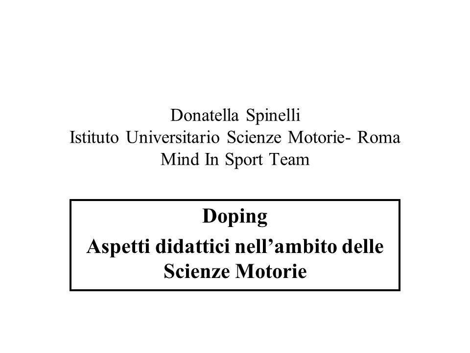 Donatella Spinelli Istituto Universitario Scienze Motorie- Roma Mind In Sport Team Doping Aspetti didattici nellambito delle Scienze Motorie