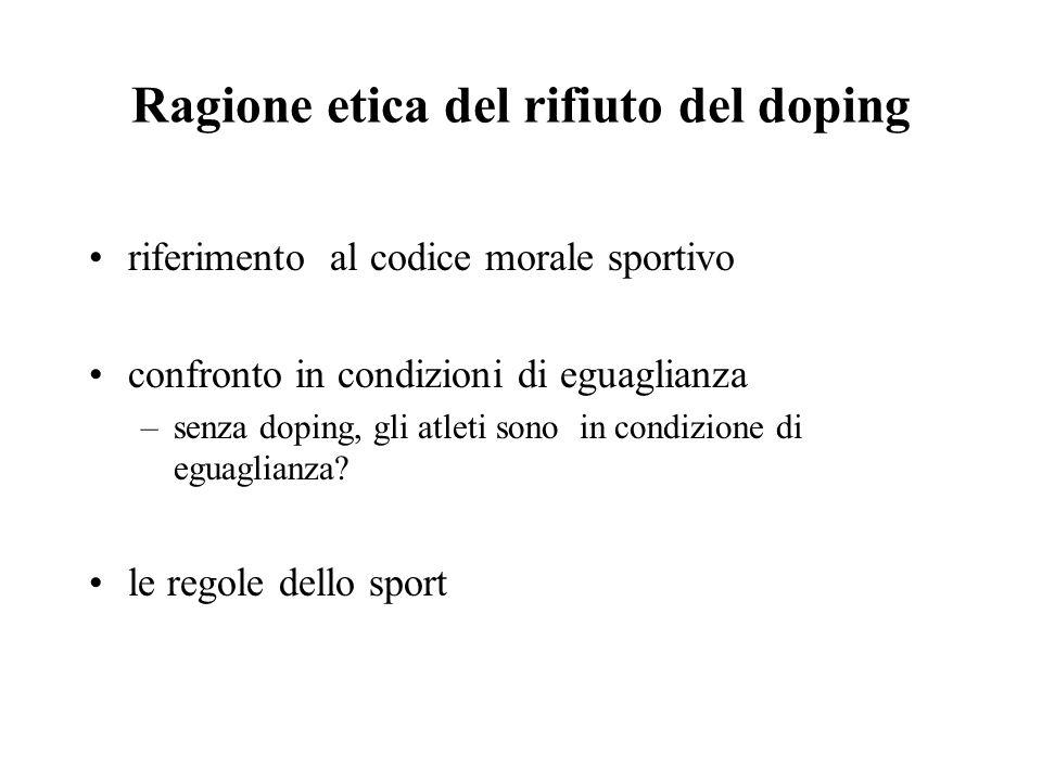 Ragione etica del rifiuto del doping riferimento al codice morale sportivo confronto in condizioni di eguaglianza –senza doping, gli atleti sono in co